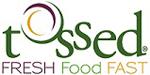 Tossed Fresh Food Fast